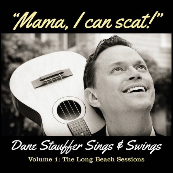 Mama I Can Scat by Dane Stauffer